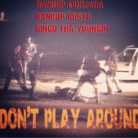 Don't Play Around