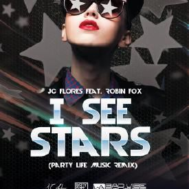 I See Stars ( Party LIfe Music Original Remix )