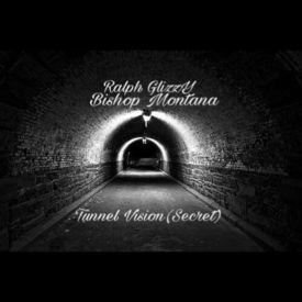 tunnel vison Ralph Glizzy X Bishop Montana