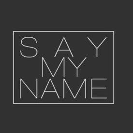 Say My Name (Destiny's Child Remix)