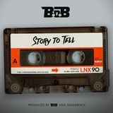 B.o.B - Story To Tell Cover Art