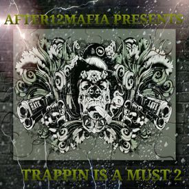 After12Mafia Presents - Trappin Is A Must 2