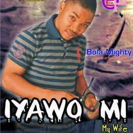Bola Mighty - IYAWO MI Cover Art