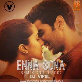 Enna sona - (Nu disco Edit) Dj Vipul