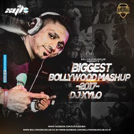 Biggest Bollywood Mashup 2017 - DJ Xylo (Dubai)