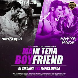 Main Tera Boyfriend - DJ Veronika & Mafiya Munda (Remix)