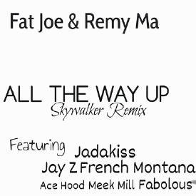 All The Way Up Remix