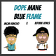 Dope Mane - Blue Flame