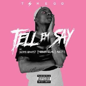 Tell Em Say ft. Gemini Major, Nasty C, Cassper Nyovest (prod. Tshego)