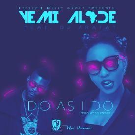 Do As I Do ft. DJ Arafat (Prod by Selebobo)
