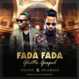 Fada Fada (Ghetto Gospel) Ft. Olamide