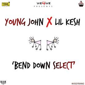 Bend Down Select ft Lil Kesh