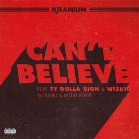 Can't Believe (DJ Tunez x Mut4y Remix)