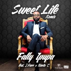 Sweet Life Remix Ft. 2Face Idibia & Naeto C