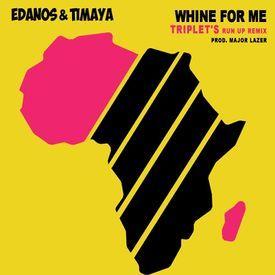 Whine For Me (Triplet's Run Up Remix) prod. Major Lazer