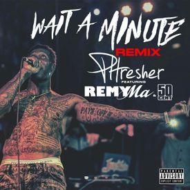 Wait A Minute REMIX