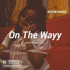On The Wayy [prod.lowkeyx89]