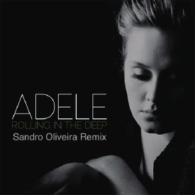Rolling In The Deep (Sandro Oliveira Remix)