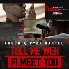 Tell Me Weh Fe Meet You