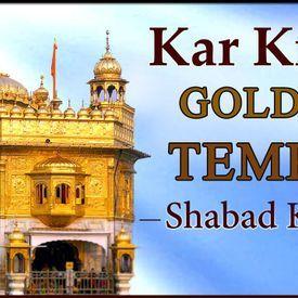 Kar Kirpa Tere Gun Gavan _ Golden Temple _ Shabad Kirtan _ Popular Punjabi