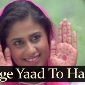 Karoge Yaad To Har Baat Yaad Aayegi - Bhupendra