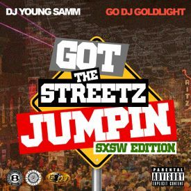 Got The Streetz Jumping (SXSW Edition)