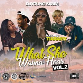 What She Wanna Hear Vol.2 (Hosted By Tiaramy)