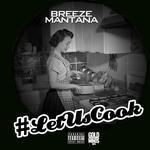 Breeze Mantana - Let Us Cook (EP) Cover Art