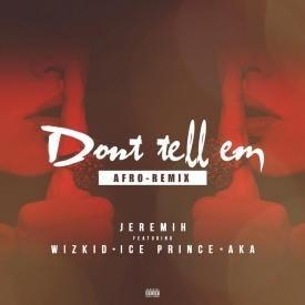 Don't Tell 'Em (Afro Remix)