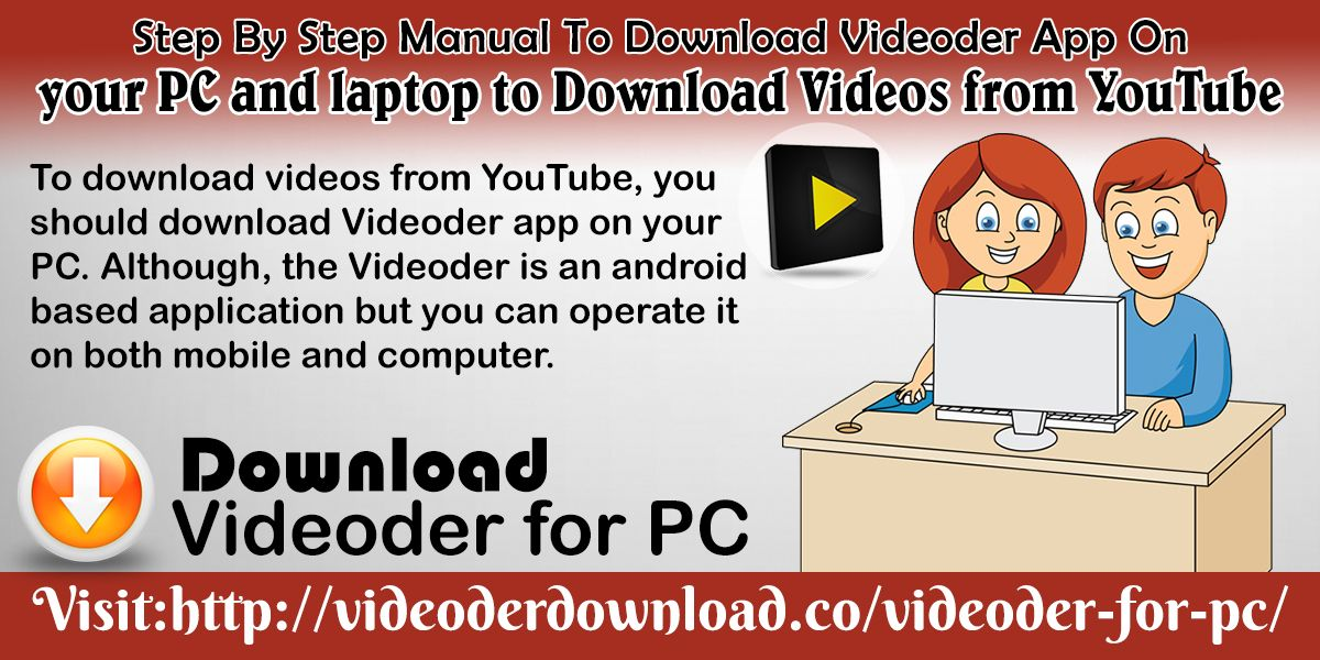 Download Videoder App On Your PC And Laptop To Download