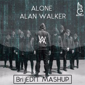 Alone - Alan Walker (BrijEDIT Mashup)