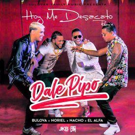 Hoy Me Desacato/ Dale Pipo Remix