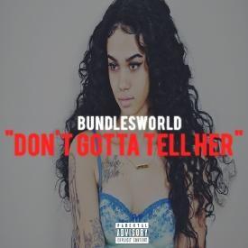 Don't Gotta Tell Her (Prod By Alex Da Gr8)