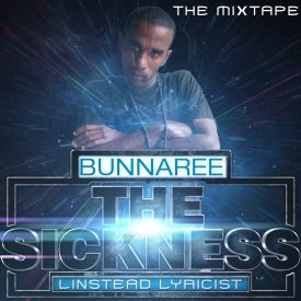 BUNNA REE - THE SICKNESS LINSTEAD LYRICIST Cover Art