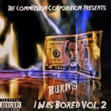 Burn$ - I Was Bored Vol. 2 [Freestyle Edition] Cover Art
