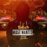 Burn$ - Most Wanted Ep. Hosted By: Dj Shon Cover Art