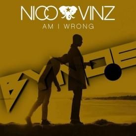 Nico x Vinz Ft. Bynoe - Am I Wrong