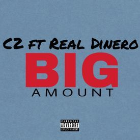 C2 Ft. Real Dinero x Big Amount (Prod. By Arr 4rce Yung)