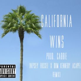 California Wins (Nipsey Hussel x Dom Kennedy Acapella Remix) [CLEAN]