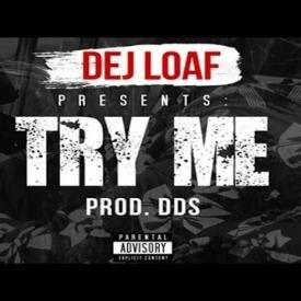 DEJ LOAF-Try ME  Feat. Wiz Khalifa ,CaliMakk