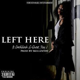 T.s.G Music Group - Left Here(Prod By:SkillZz500) Cover Art