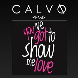 SHOW ME LOVE (CALVO REMIX)