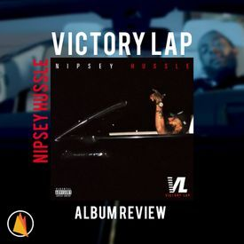 Nipsey Hussle // Victory Lap // ALBUM REVIEW