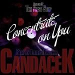 CandaceK - Concentrate on You Cover Art