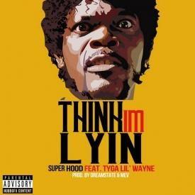 Think I'm Lyin' [CDQ]