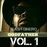 CASH DINERO - GODFATHER VOL.1 (w/DJ) Cover Art