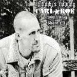 Carl Roe - Nobody's Nobody Cover Art