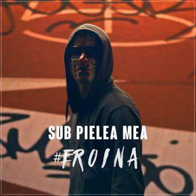 Sub Pielea Mea: #Eroina