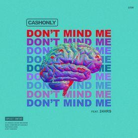 Dont Mind Me