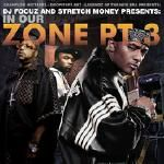 Cashflow Mixtapes - In Our Zone Pt. 3 Hosted By DJ Focuz & Stretch Money Cover Art